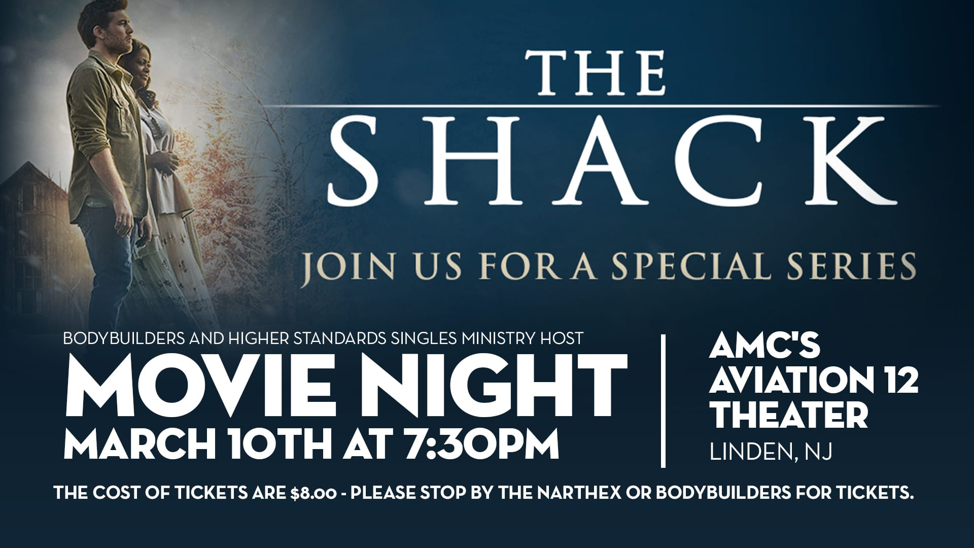 the shack movie night agape family worship center higher standards singles ministry as we host a movie night to see the shack on friday 10th at 7 30pm at amc s aviation 12 theater in linden nj